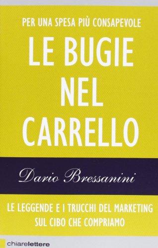 Bressanini, D: Bugie nel carrello. Le leggende: Dario Bressanini