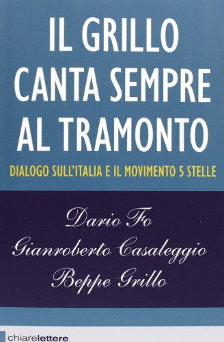 9788861904293: Il Grillo canta sempre al tramonto. Dialogo sull'Italia e il Movimento 5 stelle (Reverse)