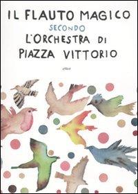 9788861921948: Il flauto magico secondo l'Orchestra di Piazza Vittorio. Con CD Audio