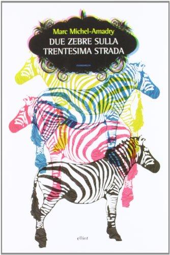 9788861923089: Due zebre sulla statale 30