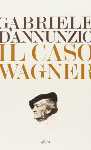 Il caso Wagner (Paperback): Gabriele D Annunzio