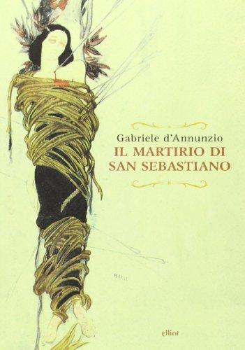 Il martirio di san Sebastiano. Testo francese: Gabriele D'Annunzio