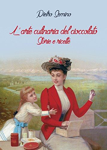 9788861942707: L'arte culinaria del cioccolato. Storie e ricette