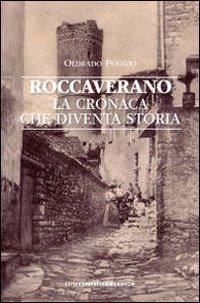9788861950191: Roccaverano. La cronaca che diventa storia (Storia arte territorio)