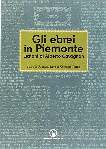 9788861952027: Gli ebrei in Piemonte. Lezioni di Alberto Cavaglion (Storia arte territorio)