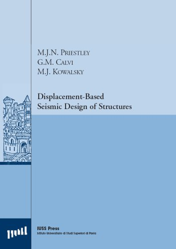 Displacement Based Seismic Design of Structures: M.J.N. Priestley, G.M.