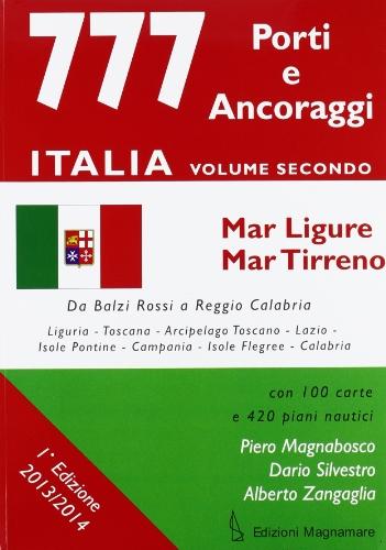 777 porti e ancoraggi. Tirreno (Paperback): Piero Magnabosco, Dario Silvestro, Alberto Zangaglia