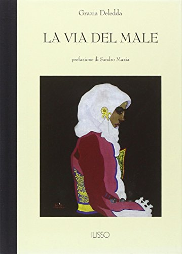 La via del male (Bibliotheca sarda): Grazia Deledda