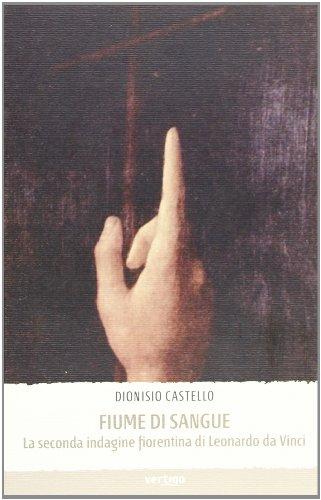 9788862060790: Fiume di sangue. La seconda indagine fiorentina di Leonardo da Vinci