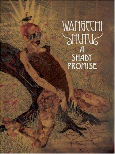Wangechi Mutu: A Shady Promise: Brielmaier, Isolde, Gaines, Malik, Veal, Michael, Mutu, Wangechi