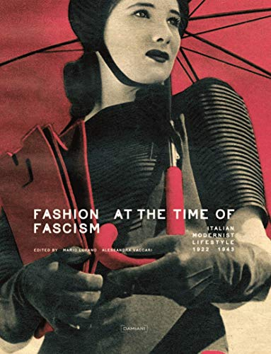 9788862080514: Fashion at the Time of Fascism: Italian Modernist Lifestyle Between 1922 and 1943