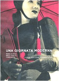 Fashion at the Time of Fascism. Mode: Lupano, Mario and