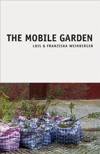 Lois & Franziska Weinberger: The Mobile Gardens: Weinberger, Lois; Weinberger,