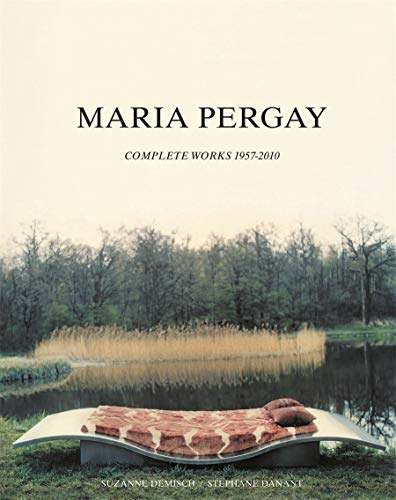 9788862081740: Maria Pergay : Complete Works 1957-2010