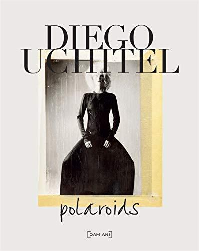 Diego Uchitel: Polaroids: Uchitel, Diego