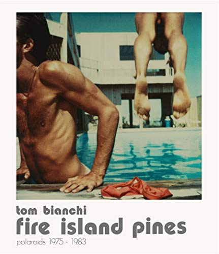 9788862082709: Fire island pines. Polaroids 1975-1983. Ediz. illustrata: Polaroids 1978-1983