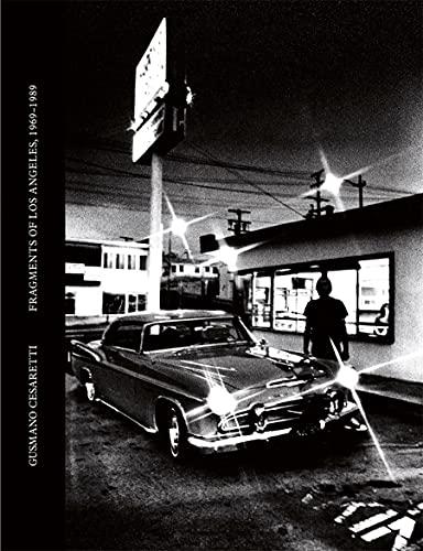 9788862082754: Gusmano Cesaretti: Fragments of Los Angeles 1969-1989
