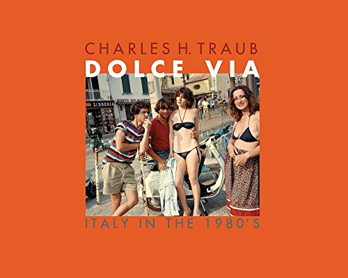 9788862083447: Dolce Via: Italy in the 1980s - Photographs