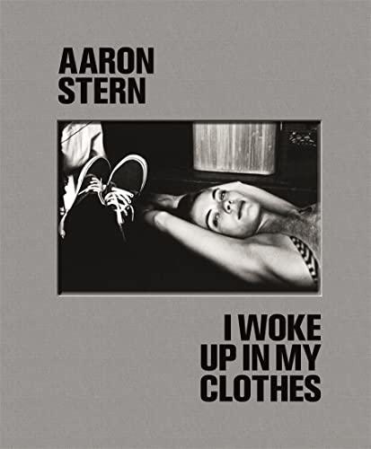 Aaron Stern I Woke Up in My Clothes: David Wagoner