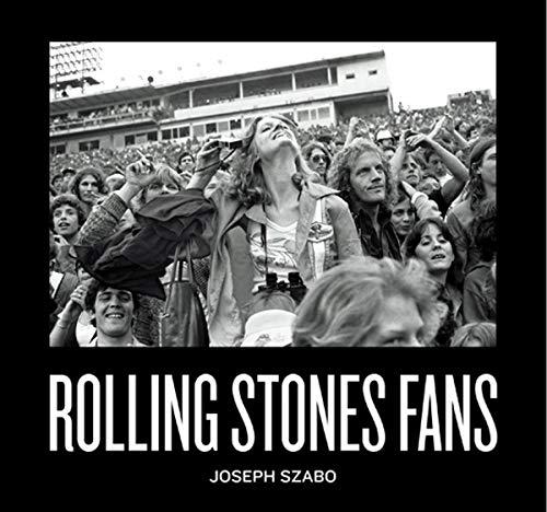Joseph Szabo: Rolling Stones Fans
