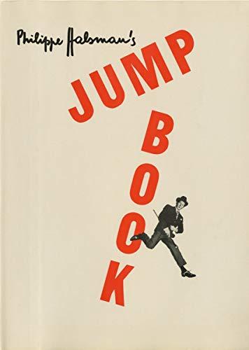 Phillippe Halsmans Jump Book: Philippe Halsman and