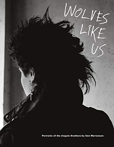 9788862084437: Dan Martensen: Wolves Like Us: Portraits of the Angulo Brothers