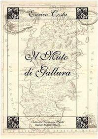 9788862110082: Il muto di Gallura (Biblioteca economica sarda)
