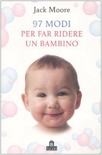 97 modi per far ridere un bambino (9788862121477) by Jack Moore