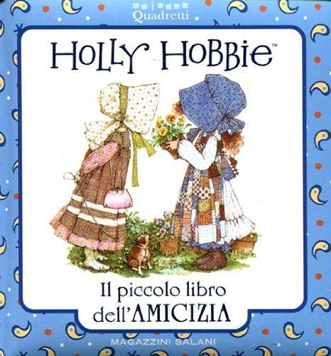 9788862126991: Holly Hobbie. Il piccolo libro dell'amicizia