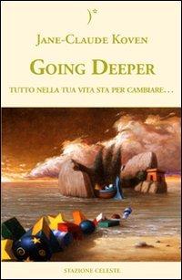 9788862150057: Going deeper. Tutto nella tua vita sta per cambiare