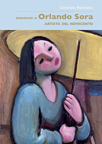 9788862180160: Omaggio a Orlando Sora artista del Novecento