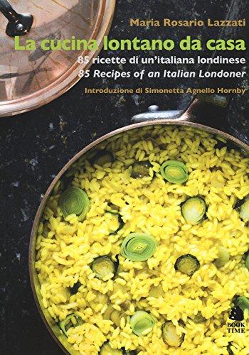 9788862182669: La cucina lontano da casa. 85 ricette di un'italiana londinese-85 Recipes of an Italian Londoner
