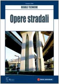 9788862190138: Opere stradali. Regole tecniche (Edizioni di legislazione tecnica)