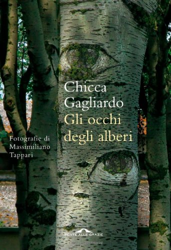 Gli occhi degli alberi. Ediz. illustrata Gagliardo, Chicca - Gli occhi degli alberi. Ediz. illustrata Gagliardo, Chicca