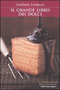 9788862201735: Il grande libro dei dolci (Il lettore goloso)