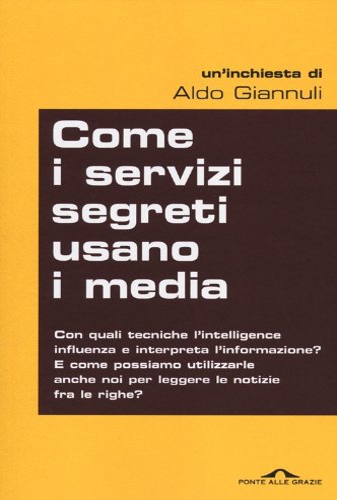 9788862206747: Come i servizi segreti usano i media