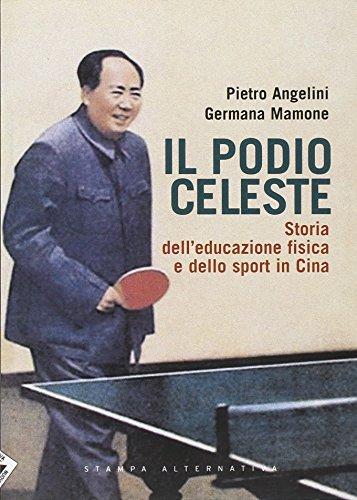 Il podio celeste. Storia dell'educazione fisica e: Angelini, Pietro /