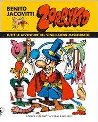Zorrykid. Tutte le avventure del vendicatore mascherato - Benito Jacovitti