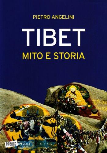 Tibet mito e storia: Angelini Pietro