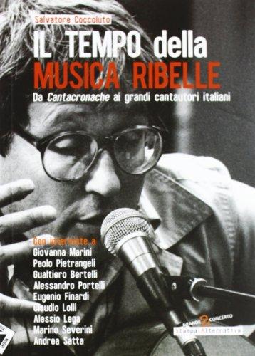 9788862223058: Il tempo della musica ribelle. Da Cantacronache ai grandi cantautori italiani (Grande sconcerto)