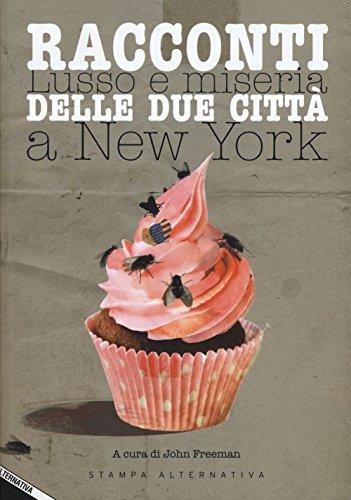 9788862224932: Racconti delle due citt�. Lusso e miseria a New York