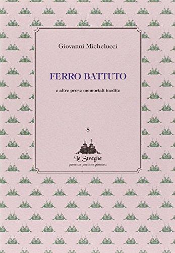 Ferro battuto e altre prose memoriali inedite: Giovanni Michelucci