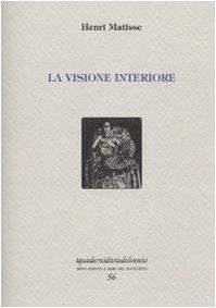 La visione interiore (9788862260299) by Henri Matisse