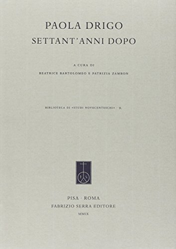 9788862271578: Paola Drigo settant'anni dopo (Biblioteca di «Studi novecenteschi»)
