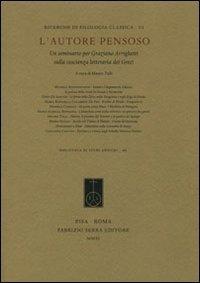 9788862272063: L'autore pensoso. Un seminario per Graziano Arrighetti sulla coscienza letteraria dei greci