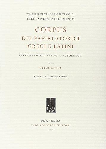 9788862273480: Corpus dei papiri storici greci e latini. Parte B. Storici latini: 1