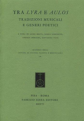 9788862278256: Tra lyra e aulos. Tradizioni musicali e generi poetici (Riv. cultura class. medioev. Quad. N.S.)