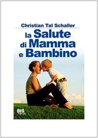 La salute di mamma e bambino (9788862280372) by [???]