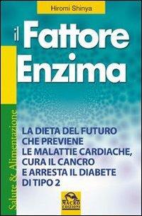 9788862290449: Il fattore enzima
