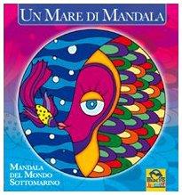 9788862290500: Un mare di mandala. Mandala del mondo sottomarino